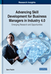 Advancing Skill Development for Business Managers in Industry 4.0: Emerging Research and Opportunities
