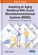 Assisting an Aging Workforce With AI and Microelectromechanical Systems (MEMS): Emerging Research and Opportunities