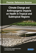 Climate Change and Anthropogenic Impacts on Health in Tropical and Subtropical Regions