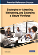 Strategies for Attracting, Maintaining, and Balancing a Mature Workforce