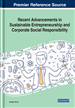 Recent Advancements in Sustainable Entrepreneurship and Corporate Social Responsibility