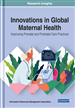 Innovations in Global Maternal Health: Improving Prenatal and Postnatal Care Practices