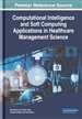 Computational Intelligence and Soft Computing Applications in Healthcare Management Science
