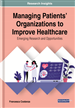 Managing Patients' Organizations to Improve Healthcare: Emerging Research and Opportunities