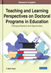 Teaching and Learning Perspectives on Doctoral Programs in Education: Emerging Research and Opportunities