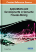 Applications and Developments in Semantic Process Mining