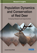 Population Dynamics and Conservation of Red Deer: Emerging Research and Opportunities