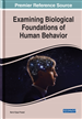 Examining Biological Foundations of Human Behavior