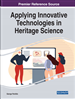 Applying Innovative Technologies in Heritage Science