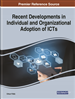 Recent Developments in Individual and Organizational Adoption of ICTs