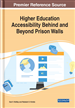 Handbook of Research on Higher Education Accessibility Behind and Beyond Prison Walls