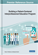 Building a Patient-Centered Interprofessional Education Program