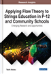 Applying Flow Theory to Strings Education in P-12 and Community Schools: Emerging Research and Opportunities