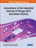 Innovations in the Industrial Internet of Things (IIoT) and Smart Factory