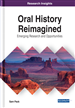 Oral History Reimagined: Emerging Research and Opportunities