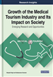 Growth of the Medical Tourism Industry and Its Impact on Society: Emerging Research and Opportunities