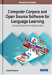 Computer Corpora and Open Source Software for Language Learning: Emerging Research and Opportunities