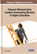 Hispanic Women/Latina Leaders Overcoming Barriers in Higher Education