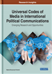 Universal Codes of Media in International Political Communications: Emerging Research and Opportunities