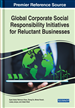 Global Corporate Social Responsibility Initiatives for Reluctant Businesses