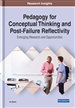 Pedagogy for Conceptual Thinking and Post-Failure Reflectivity: Emerging Research and Opportunities