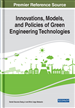 Innovations, Models, and Policies of Green Engineering Technologies