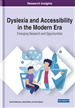 Dyslexia and Accessibility in the Modern Era