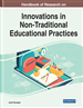 Handbook of Research on Innovations in Non-Traditional Educational Practices