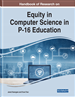 Handbook of Research on Equity in Computer Science in P-16 Education