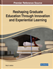 Reshaping Graduate Education Through Innovation and Experiential Learning