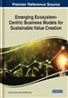 Emerging Ecosystem-Centric Business Models for Sustainable Value Creation