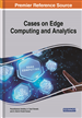 Cases on Edge Computing and Analytics