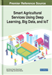 Smart Agricultural Services Using Deep Learning, Big Data, and IoT