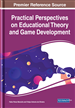 Practical Perspectives on Educational Theory and Game Development