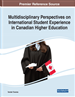 Multidisciplinary Perspectives on International Student Experience in Canadian Higher Education