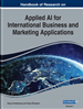 Handbook of Research on Applied AI for International Business and Marketing Applications