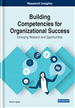 Building Competencies for Organizational Success: Emerging Research and Opportunities