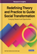 Redefining Theory and Practice to Guide Social Transformation: Emerging Research and Opportunities