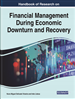 Handbook of Research on Financial Management During Economic Downturn and Recovery