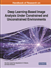 Handbook of Research on Deep Learning-Based Image Analysis Under Constrained and Unconstrained Environments