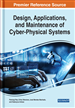 Design, Applications, and Maintenance of Cyber-Physical Systems