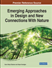 Emerging Approaches in Design and New Connections With Nature