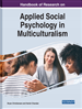Handbook of Research on Applied Social Psychology in Multiculturalism