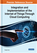 Integration and Implementation of the Internet of Things Through Cloud Computing