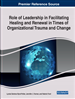Role of Leadership in Facilitating Healing and Renewal in Times of Organizational Trauma and Change