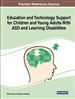 Education and Technology Support for Children and Young Adults With ASD and Learning Disabilities