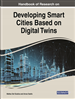 Handbook of Research on Developing Smart Cities Based on Digital Twins