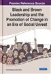 Black and Brown Leadership and the Promotion of Change in an Era of Social Unrest