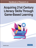 Handbook of Research on Acquiring 21st Century Literacy Skills Through Game-Based Learning