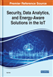 Security, Data Analytics, and Energy-Aware Solutions in the IoT